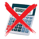 2 Neglect the Math